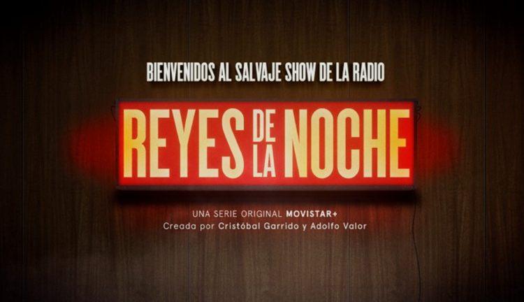 REYES DE LA NOCHE, la nueva serie original de Movistar+
